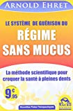 Le système de guérison du régime sans mucus...
