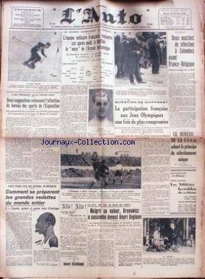 AUTO (L') du 25/02/1936 - L'EQUIPE DE FRANCE MILITAIRE RENCONTRE A BUFFALO LE ONZE DE L'ARMEE BRITANNIQUE -COLOMBES - FRANCE - BELGIQUE - LA PARTICIPATION FRANCAISE AUX JEUX OLYMPIQUES - BRONOWICZ A SUCCOMBE DEVANT HENRI DEGLANE. par Collectif