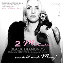 BLACK DIAMONDS: Zwei Milliardäre… verrückt nach Mary! TEIL 2 (DREIECKS-Liebesgeschichte . King of mink - Pelz Milliardär!)