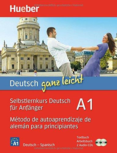 Deutsch ganz leicht A1: Selbstlernkurs Deutsch für Anfänger _ Método de autoaprendizaje de alemán para principiantes / Paket: Textbuch + Arbeitsbuch + 2 Audio-CDs
