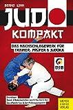 Judo - kompakt: Das Nachschlagewerk für Trainer, Prüfer & Judoka