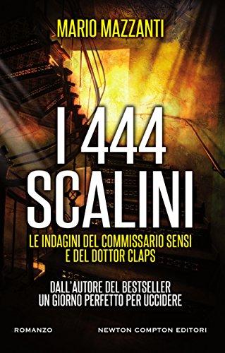 I 444 scalini (Le indagini del commissario Sensi e del dottor Claps Vol. 3) I 444 scalini (Le indagini del commissario Sensi e del dottor Claps Vol. 3) 51NKjxNl59L
