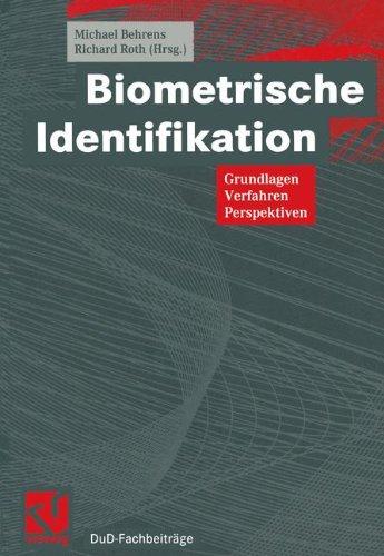 Biometrische Identifikation: Grundlagen, Verfahren, Perspektiven - Biometrische Identifikation