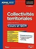 Collectivités territoriales - Catégories B et C - Cours et QCM - L'essentiel en 54 fiches - Concours 2014-2015 de Pierre-Brice Lebrun (28 février 2014) Broché - 28/02/2014