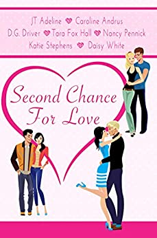 Second Chance For Love: A Romance Anthology by [Driver, D. G., Pennick, Nancy, Hall, Tara Fox, Stephens, Katie, Andrus, Caroline, White, Daisy, Adeline, JT]