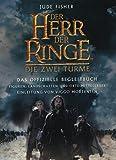Der Herr der Ringe. Die zwei Türme. Das offizielle Begleitbuch - Jude Fisher