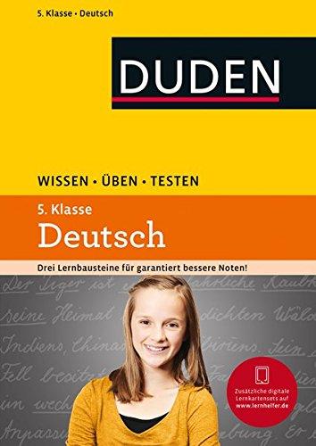 Wissen – Üben – Testen: Deutsch 5. Klasse: Ideal zur Vorbereitung auf Klassenarbeiten. Für Gymnasium und Gesamtschule