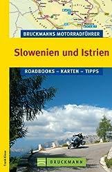 Bruckmanns Motorradführer Slowenien und Istrien: Die 10 schönsten Touren rund um Ljubljana, Trieste, Maribor und Villach.