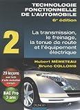 Technologie fonctionnelle de l'automobile - Tome 2, Transmission, freinage, tenue de route et équipement électrique de Mèmeteau, Hubert (2009) Broché