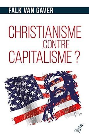 Christianisme contre capitalisme ? : L'économie selon