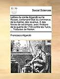 lettres du comte algarotti sur la russie contenant l etat du commerce de la marine des revenus des forces de cet empire avec l histoire de la contre les turcs traduites de l italien