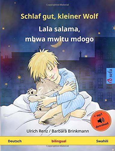 Schlaf gut, kleiner Wolf – Lala salama, mbwa mwitu mdogo (Deutsch – Swahili): Zweisprachiges Kinderbuch mit mp3 Hörbuch zum Herunterladen, ab 2-4 Jahren (Sefa Bilinguale Bilderbücher)