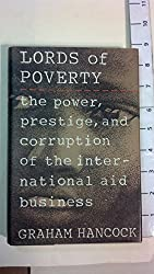 Lords of Poverty: The Power, Prestige, and Corruption of the International Aid Business