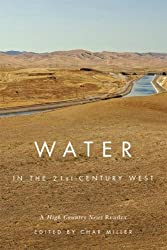 Water in the 21st-Century West: A High Country News Reader by Char Miller (2009-03-01)