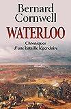Waterloo - Chroniques d'une bataille légendaire