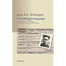 »Feindbegünstigung«: Als politischer Häftling im Strafgefängnis Wolfenbüttel (Schriftenreihe der Gedenkstätte in der JVA Wolfenbüttel)