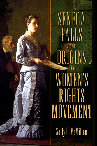 Seneca Falls and the Origins of the Women's Rights Movement (Pivotal Moments in American History) por Sally McMillen