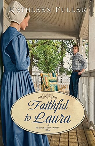 Faithful To Laura A Middlefield Family Novel