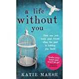 Katie Marsh Leben ohne sie