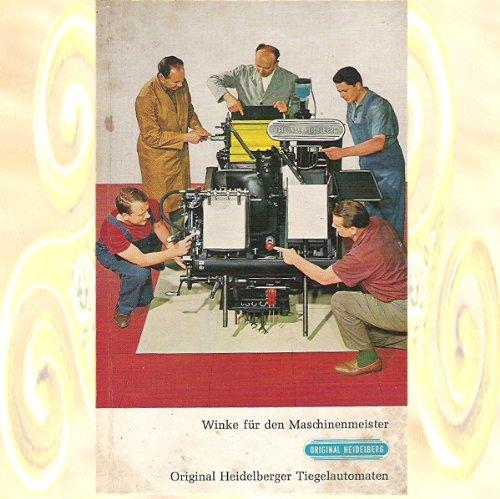 Heidelberg Druckmaschine (Original Heidelberger Tiegelautomaten - Winke für den Maschinenmeister)