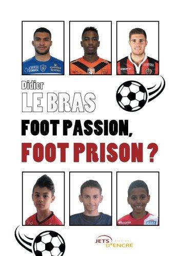 Foot passion, foot prison ? par Didier Le Bras