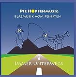 Immer Unterwegs (Blasmusik vom Feinsten aus Südtirol - Instrumental) incl. Auf der Vogelwiese; Kannst du Knödel kochen