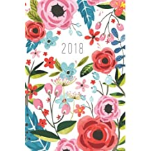 Bullet Journal / Notebook - 2017-2018 Floral Design Notebook: A Professionally Designed Daily Planner Book / Calendar for the Bullet Journalist (Organizer)