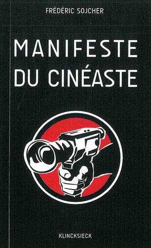 Manifeste Du Cineaste par Frederic Sojcher