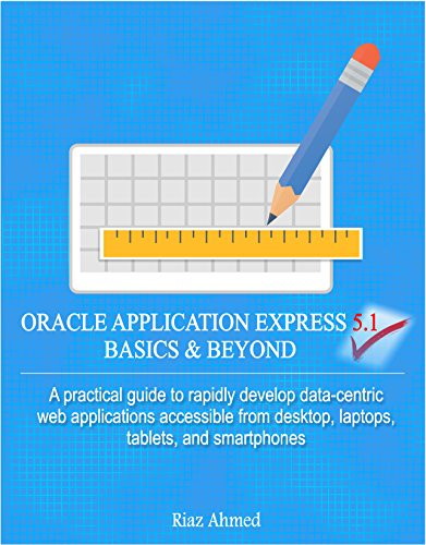 oracle-application-express-51-basics-beyond-a-practical-guide-to-rapidly-develop-data-centric-web-ap