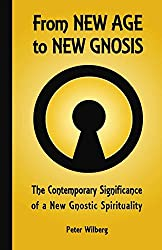 From New Age to New Gnosis: On the Contemporary Significance of a New Gnostic Spirituality