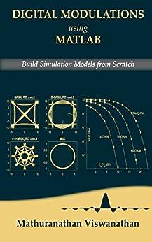 Digital Modulations using Matlab: Build Simulation Models from Scratch by [Viswanathan, Mathuranathan]