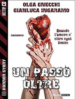 Un passo oltre (Horror Story) di [Gianluca Ingaramo, Olga Gnecchi]