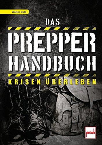 Pdf Das Prepper Handbuch Krisen Uberleben Epub Jounikumar