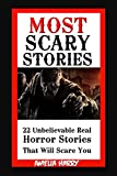 MOST SCARY STORIES BOOK: 22 Unbelievable but Real Horror Stories That Will Scare You... (English Edition)