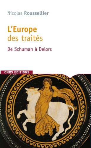L'Europe des traités. De Schuman à Delors