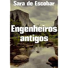 Engenheiros antigos (Portuguese Edition)