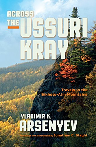 Across the Ussuri Kray: Travels in the Sikhote-Alin Mountains (English Edition)