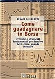 eBook Gratis da Scaricare Come guadagnare in borsa Tecniche e strumenti fondamentali per decidere dove come e quando investire (PDF,EPUB,MOBI) Online Italiano
