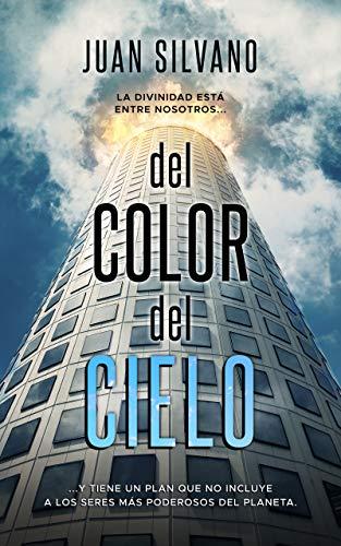 Del color del cielo eBook: Juan Silvano: Amazon.es: Tienda Kindle