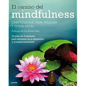 El camino del mindfulness: Un plan de 8 semanas para liberarse de la depresión