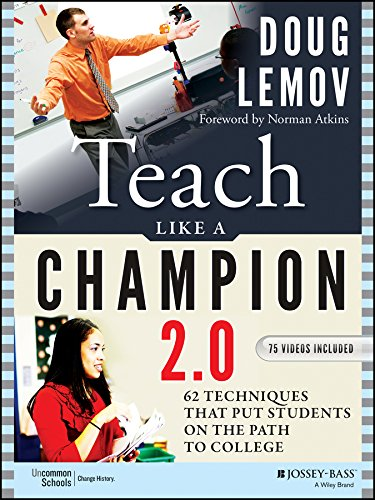 Teach Like a Champion 2.0: 62 Techniques that Put Students on the Path to College (Wile01) por Doug Lemov
