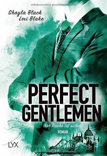 Black, Shayla: Perfect Gentlemen - Nur Rache ist süßer