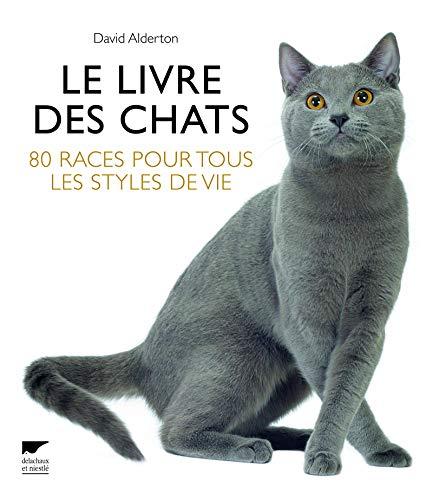 Le Livre des chats. 80 races pour tous les styles