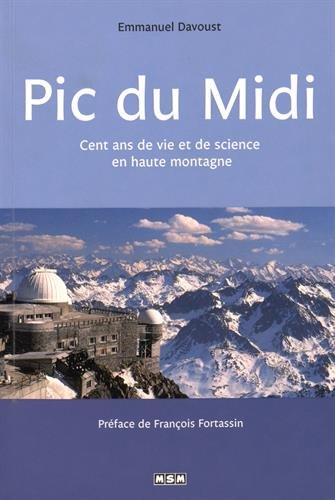 Pic du Midi : Cent ans de vie et de science en haute montagne par Emmanuel Davoust, François Fortassin (Préface)