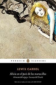 Alicia en el país de las maravillas | A través del espejo | La caza del Snark par Lewis Carroll