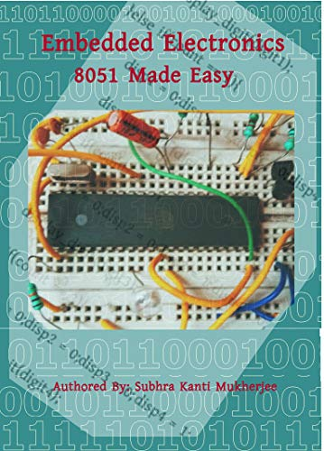 8051 Made Easy: Embedded Electronics (English Edition)
