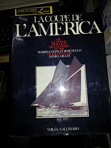 La Coupe de l'America ou le monde meilleur de la course vu par Morris et Stanley Rosenfeld et racontée par Daniel Gilles Voiles Gallimard 1977
