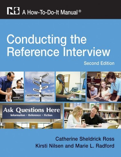 Conducting the Reference Interview: A How-To-Do-It Manual for Librarians, Second Edition (How to Do It Manuals for Librarians) 2nd by Catherine Sheldrick Ross, Kirsti Nilsen, Marie L. Radford (2009) Paperback