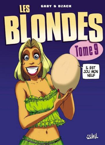 Les Blondes T09 : Il est pas joli mon neuf ? par Gaby