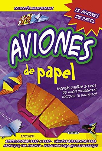 Aviones de papel (Superorigami) por Susaeta Ediciones S A